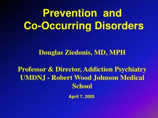 Prevention  and  Co-Occurring Disorders