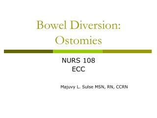 Bowel Diversion: Ostomies