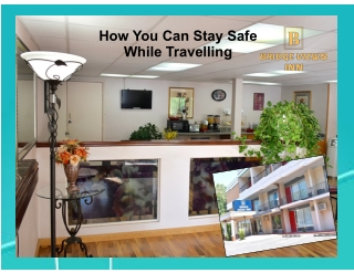 How You Can Stay Safe While Travelling