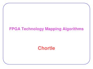FPGA Technology Mapping Algorithms