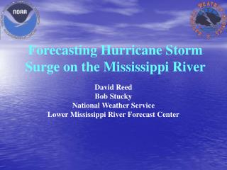Forecasting Hurricane Storm Surge on the Mississippi River