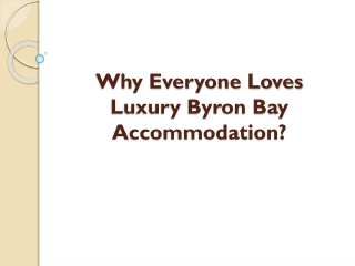 Why Everyone Loves Luxury Byron Bay Accommodation?