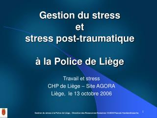Gestion du stress  et  stress post-traumatique     la Police de Li ge