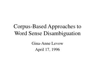 Corpus-Based Approaches to Word Sense Disambiguation