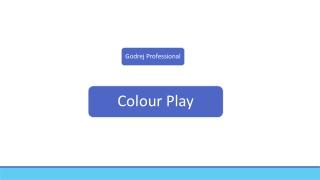 Colour Play   Godrej Professional