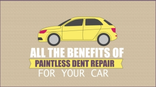 All The Benefits Of Paintless Dent Repair For Your Car