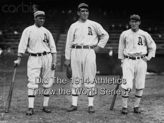 Did The 1914 Athletics  Throw the World Series?