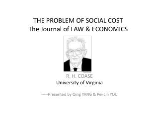 THE PROBLEM OF SOCIAL COST The Journal of LAW & ECONOMICS