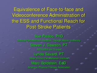 Equivalence of Face-to-face and Videoconference Administration of the ESS and Functional Reach for Post-Stroke Patients