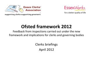 Ofsted  framework 2012 Feedback from inspections carried out under the new framework and implications for clerks and gov
