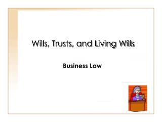 Wills, Trusts, and Living Wills