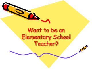 Want to be an Elementary School Teacher?