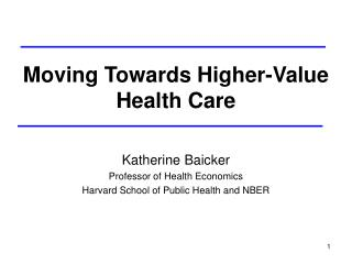 Moving Towards Higher-Value Health Care