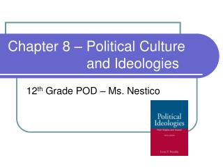 Chapter 8 – Political Culture           			   and Ideologies