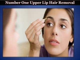 Number One Upper Lip Hair Removal