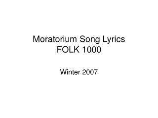 Moratorium Song Lyrics FOLK 1000