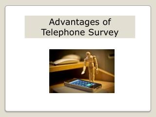 Advantages of Telephone Survey