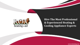 Hire The Most Professional & Experienced Heating & Cooling Appliance Experts