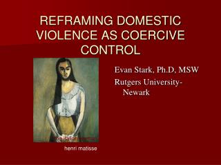 REFRAMING DOMESTIC VIOLENCE AS COERCIVE CONTROL