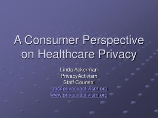 A Consumer Perspective on Healthcare Privacy