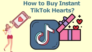 How to Buy Instant TikTok Hearts?