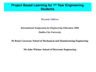 Project Based Learning for 1 st  Year Engineering Students