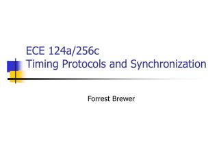 ECE 124a/256c Timing Protocols and Synchronization
