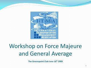 Workshop on Force Majeure and General Average