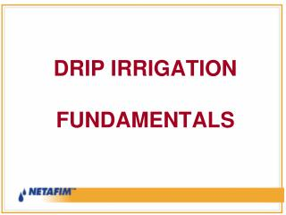 DRIP IRRIGATION  FUNDAMENTALS