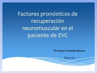 Factores pronósticos de recuperación neuromuscular en el paciente de EVC