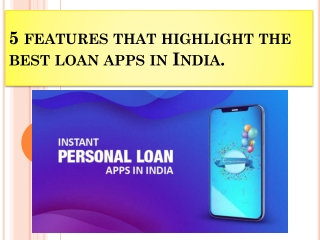 5 features that highlight the best loan apps in India.