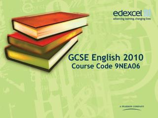 GCSE English 2010 Course Code 9NEA06