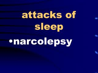 attacks of sleep