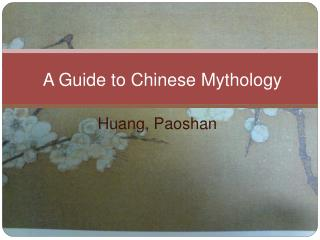 A Guide to Chinese Mythology