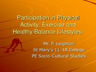 Participation in Physical Activity: Exercise and Healthy/Balance Lifestyles.