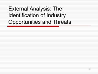 External Analysis: The Identification of Industry Opportunities and Threats