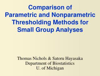 Comparison of Parametric and Nonparametric Thresholding Methods for Small Group Analyses
