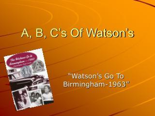 A, B, C's Of Watson's