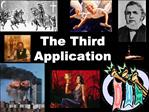 The Third Application