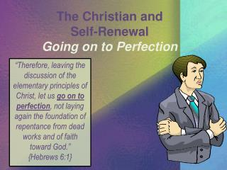 The Christian and  Self-Renewal Going on to Perfection