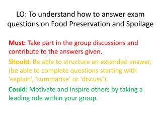 LO: To understand how to answer exam questions on Food Preservation and Spoilage