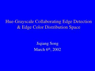 Hue-Grayscale Collaborating Edge Detection  & Edge Color Distribution Space