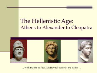 The Hellenistic Age: Athens to Alexander to Cleopatra