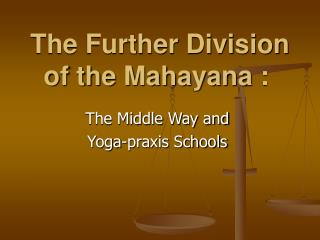 The Further Division of the Mahayana :