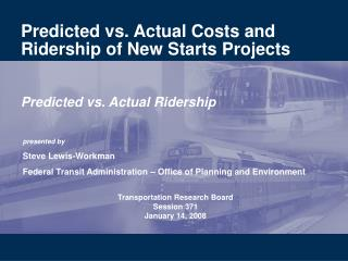 Predicted vs. Actual Costs and Ridership of New Starts Projects