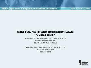 Data Security Breach Notification Laws:   A Comparison