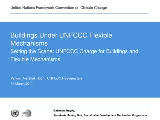 Buildings Under UNFCCC Flexible Mechanisms  Setting the Scene: UNFCCC Charge for Buildings and Flexible Mechanisms