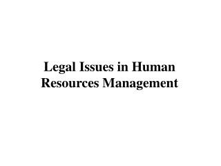 Legal Issues in Human Resources Management