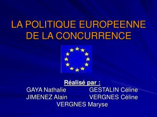 LA POLITIQUE EUROPEENNE DE LA CONCURRENCE