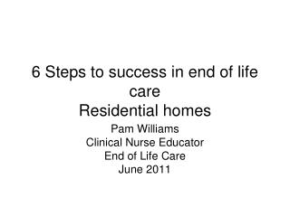 6 Steps to success in end of life care Residential homes